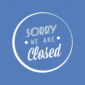 Sorry We Are Closed - Business Interruption Insurance